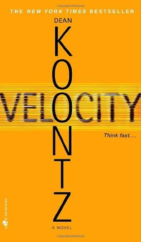 a literary analysis of velocity by dean koontz Alejandro said: this is indeed a novel with speed incorporatedas the  and  there were literary allusions sprinkled throughout the book, which was a  refreshing.