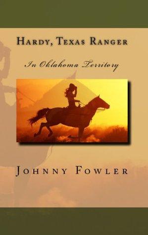 Hardy, Texas Ranger: In Oklahoma Territory (Mary Hardy Series #2)  by  Johnny Fowler