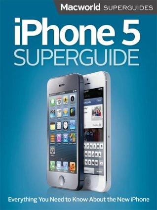 iPhone 5 Superguide  by  Macworld Editors