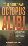 Octopus Alibi: An Alex Rutledge Mystery