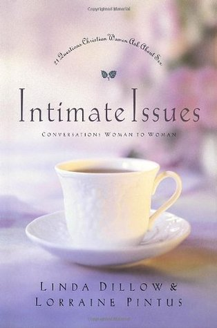 Intimate Issues: Conversations Woman to Woman - 21 Questions Christian Women Ask About Sex Linda Dillow