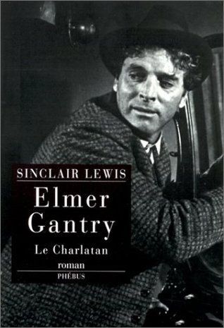 an analysis of elmer gantry by sinclair lewis Complete summary of sinclair lewis' elmer gantry enotes plot summaries cover  all the significant action of elmer gantry.