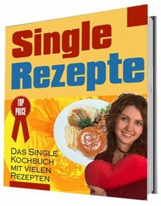 Singlerezepte - Schnell und einfach!  by  Bernd Röttger