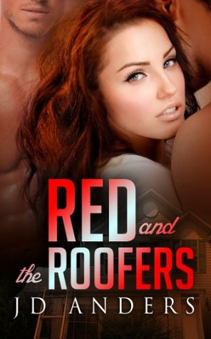 Red and the Roofers (Dale Jackson Series Book 2) J.D. Anders