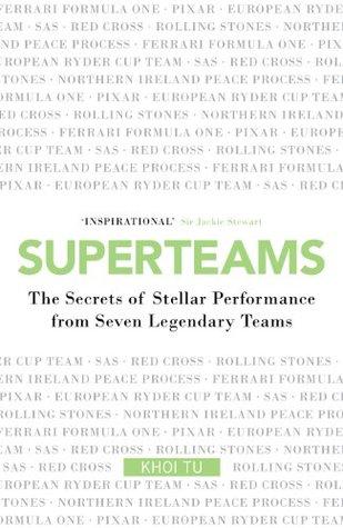 Superteams: The Secrets of Stellar Performance from Seven Legendary Teams  by  Khoi Tu