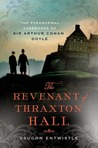 The Revenant of Thraxton Hall (The Paranormal Casebooks of Sir Arthur Conan Doyle, #1)