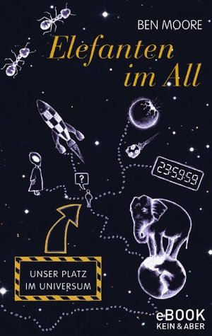 Elefanten im All: Unser Platz im Universum  by  Ben Moore