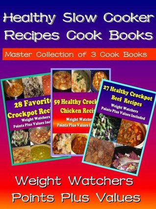 Christmas Special: Healthy Slow Cooker Recipes with Weight Watchers Point Plus Included:- 3 Recipes Books in One Rosemary Green