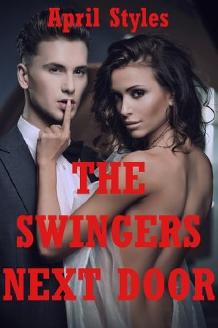 The Swingers Next Door: An Anal Sex Wife Swap Story  by  April Styles