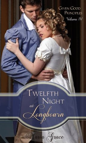 Twelfth Night at Longbourn (Given Good Principles)