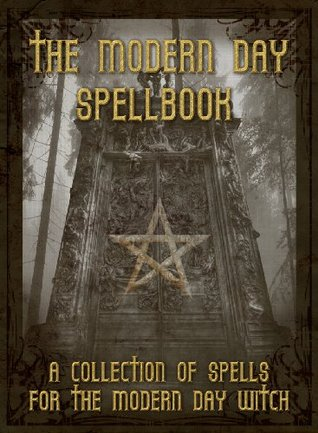 The Modern Day Spellbook: A Collection of Spells for the Modern Day Witch Roc Marten