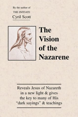 The Vision of the Nazarene  by  Cyril Scott