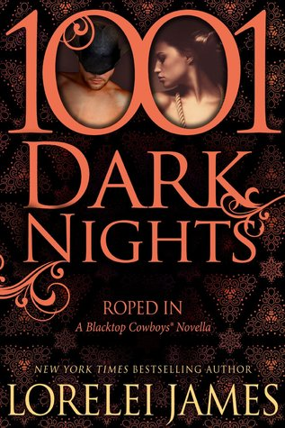 1001 Dark Nights: Roped In (Blacktop Cowboys, #6.5)