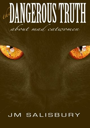 The Dangerous Truth about Mad Catwomen (Tales of ice-cream and espionage)