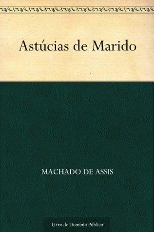 Astúcias de Marido  by  Machado de Assis