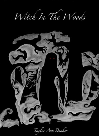 Witch in the Woods (Witch in the Woods #1)  by T. A. Bunker  />