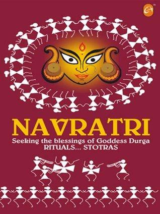 Navratri: Seeking the blessings of Goddess Durga, Rituals...Stotras  by  Dr. Meena Shete-Sambhu