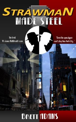 Strawman Made Steel  by  Brett Adams