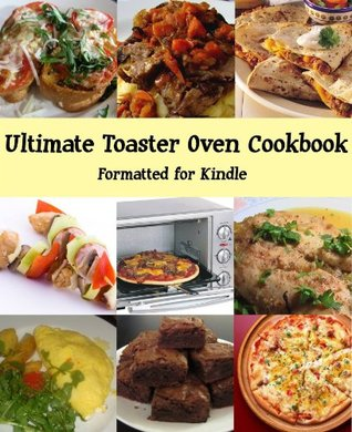 Ultimate Toaster Oven Cookbook  by  R. Wilson
