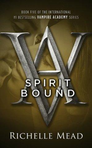 Spirit Bound: : Vampire Academy Volume 5