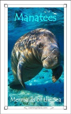 Manatees: Mermaids of the Sea (15-Minute Books) Caitlind L. Alexander