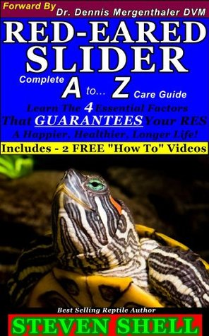 Red-Eared Sliders Complete A to Z Care Guide  by  Steven Shell