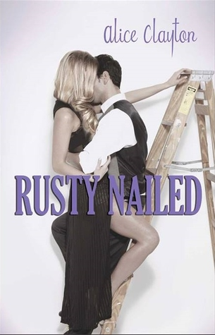 Book Review  — Rusty Nailed by Alice Clayton