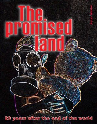 The Promised Land, 20 years after the end of the world Peter Mahler