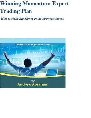 Winning Momentum Expert Trading Plan- How to Make Big Money Andrew Abraham