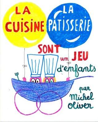 La cuisine et la pâtisserie sont un jeu denfants Jean Cocteau