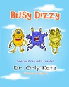 Busy Dizzy (Inspirational bedtime story for kids ages 4-8)