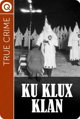 True Crime : Ku Klux Klan QUIK ebooks
