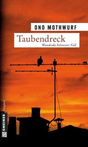 Taubendreck: Kriminalroman  by  Ono Mothwurf