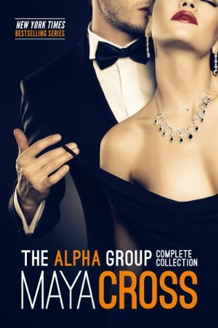 The Alpha Group: Complete Collection (The Alpha Group, #1-3)  by  Maya Cross