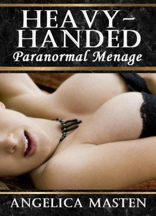 Heavy-Handed: Paranormal Menage Angelica Masten