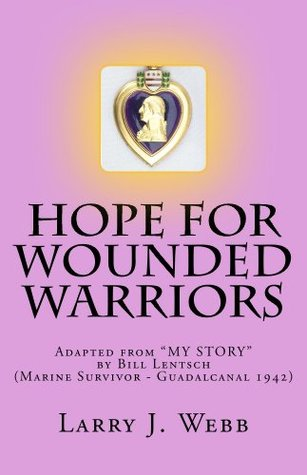 Hope For Wounded Warriors  by  Larry Webb