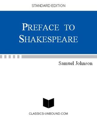 PREFACE TO SHAKESPEARE Samuel Johnson