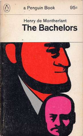 The Bachelors Henry de Montherlant