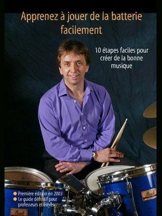 Apprenez à jouer de la batterie facilement (Steve Laffy Drum Books) (French Edition)  by  Steve Laffy