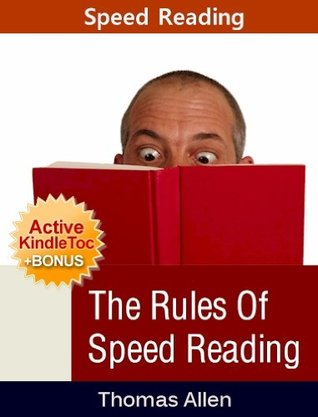 Speed Reading - The Rules of Speed Reading (Speed Reading eBook with Easy Navigation) + Free PDF  by  Thomas B. Allen