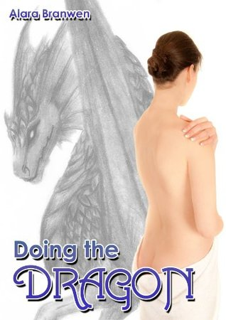 Doing the Dragon  by  Alara Branwen