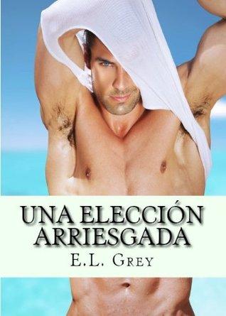 Una elección arriesgada (Spanish Edition)