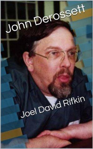 Joel David Rifkin John Derossett