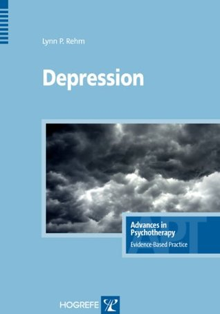 Depression (Advances in Psychotherapy: Evidence-Based Practice) Lynn P. Rehm