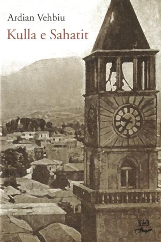 Kulla e sahatit Ardian Vehbiu
