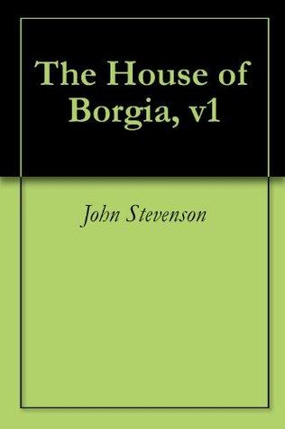 The House of Borgia, v1 John Stevenson