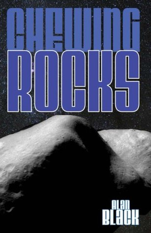 Chewing Rocks - Alan Black