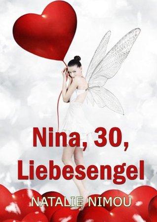 Nina, 30, Liebesengel - erotische Liebesgeschichte  by  Natalie Nimou