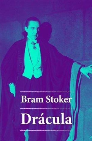 Drácula (Edición Completa)  by  Bram Stoker