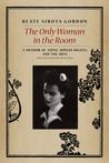 The Only Woman in the Room: A Memoir of Japan, Human Rights, and the Arts